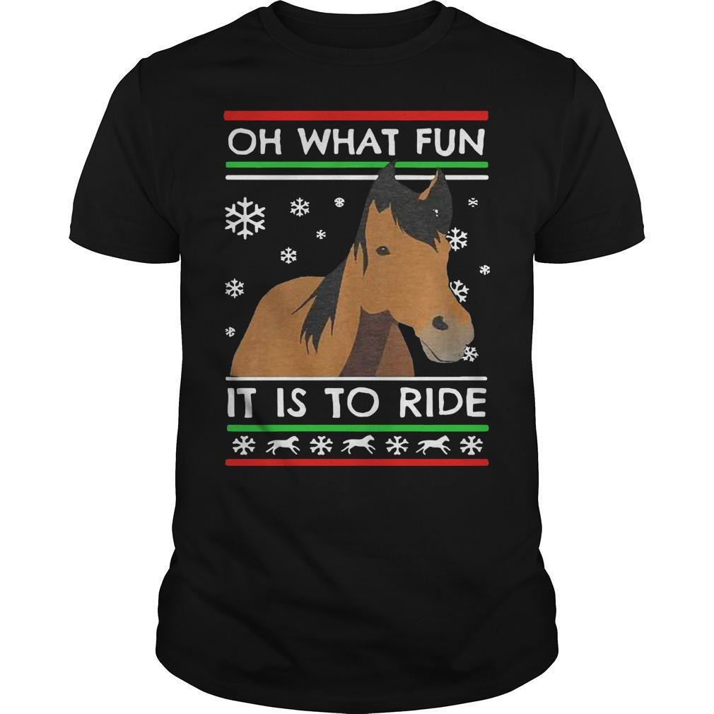 Ugly Christmas Horse Oh What Fun It Is To Ride Shirt
