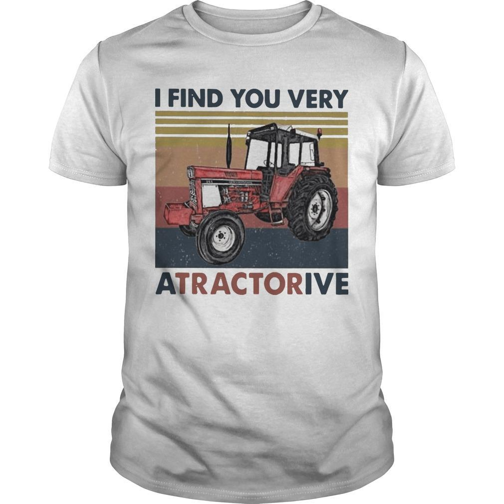 Vintage I Find You Very Atractorive Shirt