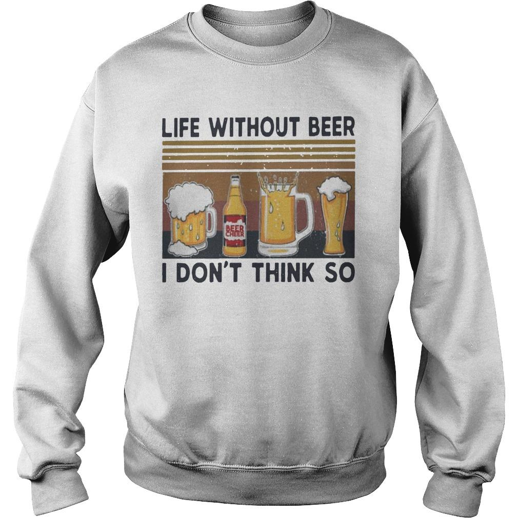 Vintage Life Without Beer I Don't Think So Sweater