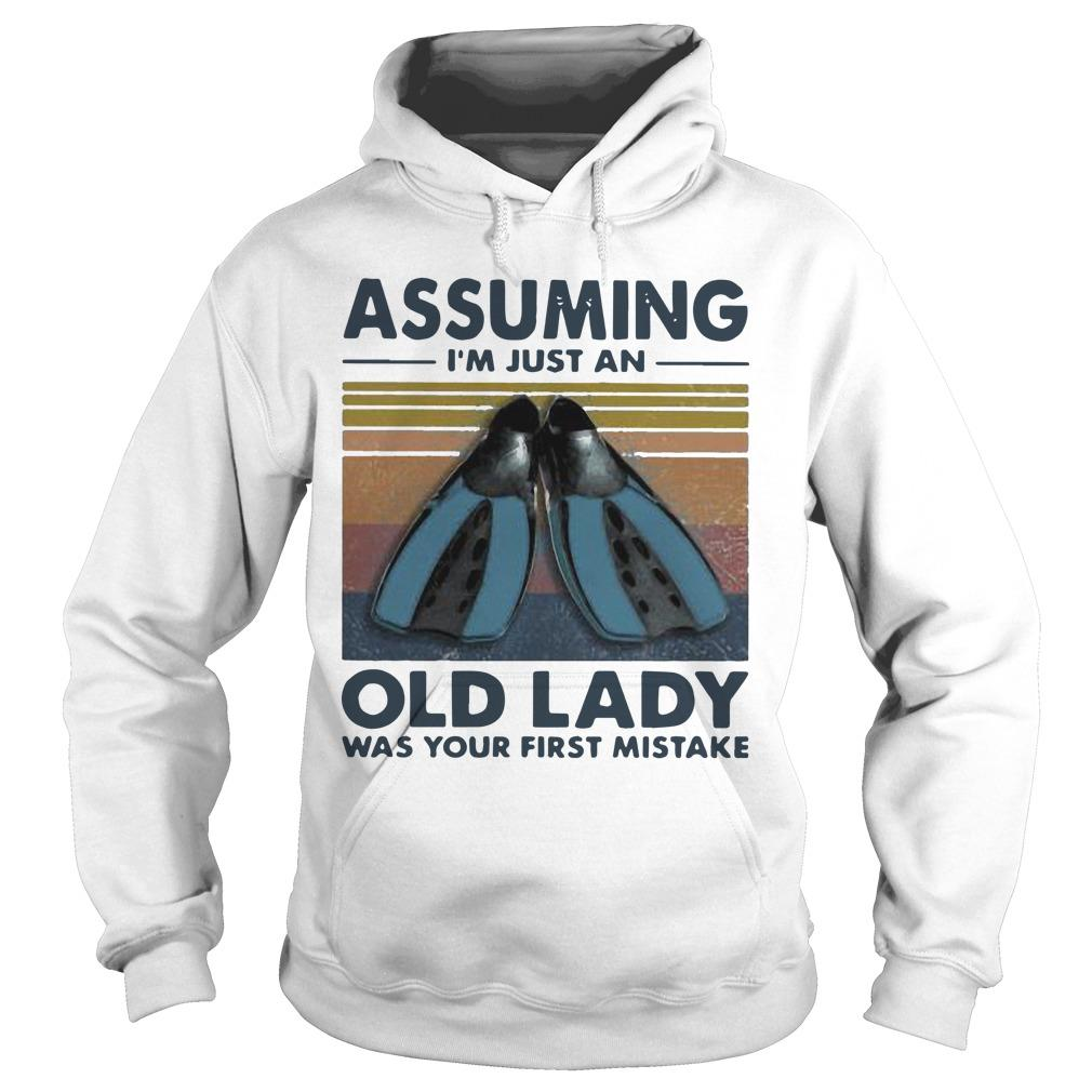Vintage Scuba Foot Assuming I'm Just An Old Lady Was Your First Mistake Hoodie