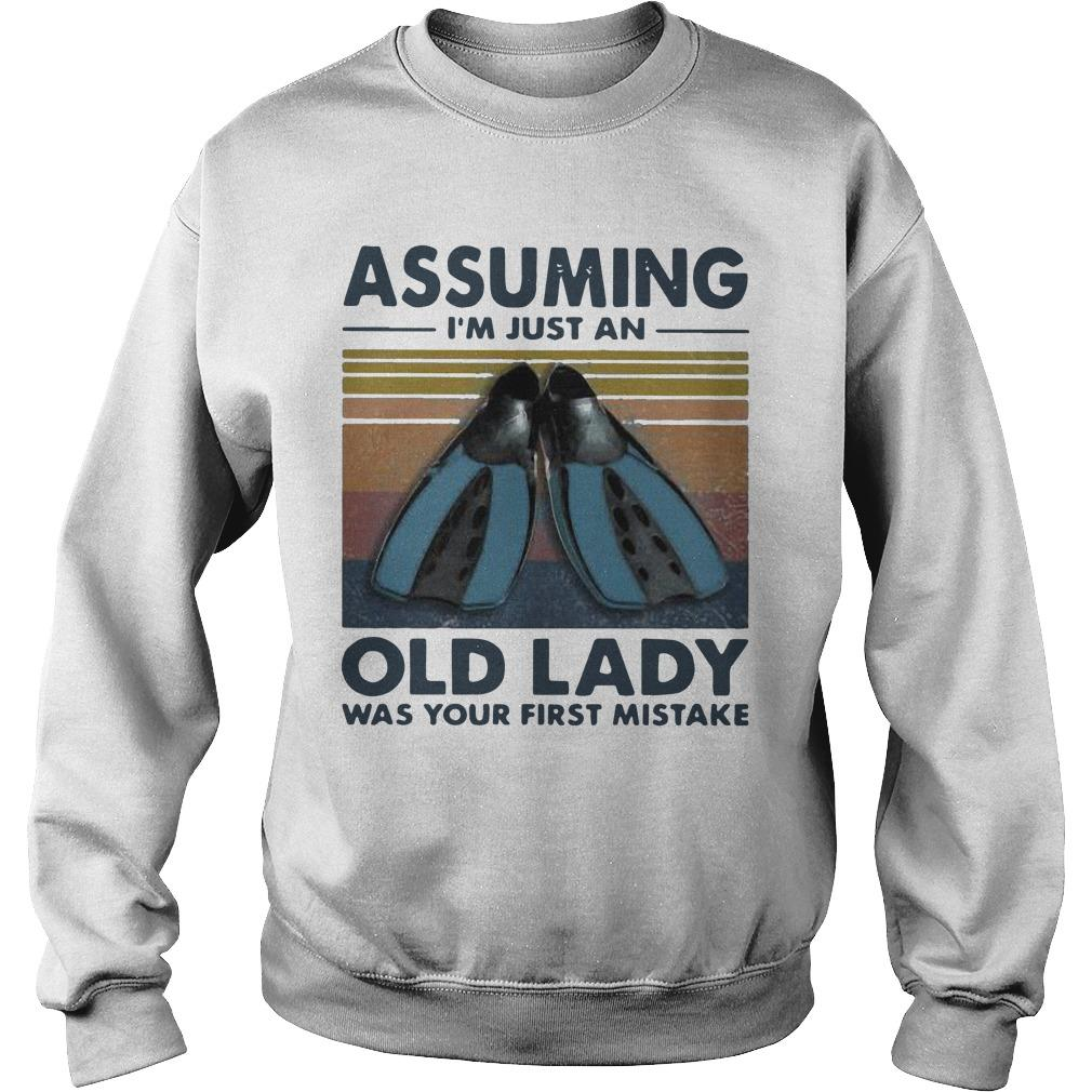 Vintage Scuba Foot Assuming I'm Just An Old Lady Was Your First Mistake Sweater