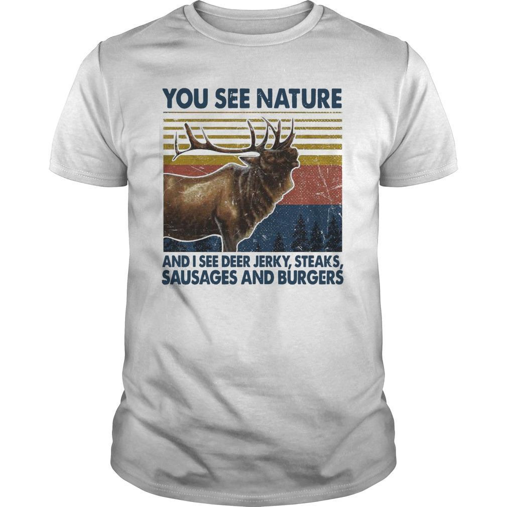 Vintage You See Nature And I See Deer Jerky Steaks Sausages And Burgers Shirt