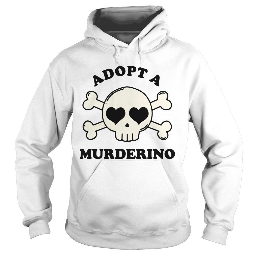 Adopt A Murderino Hoodie