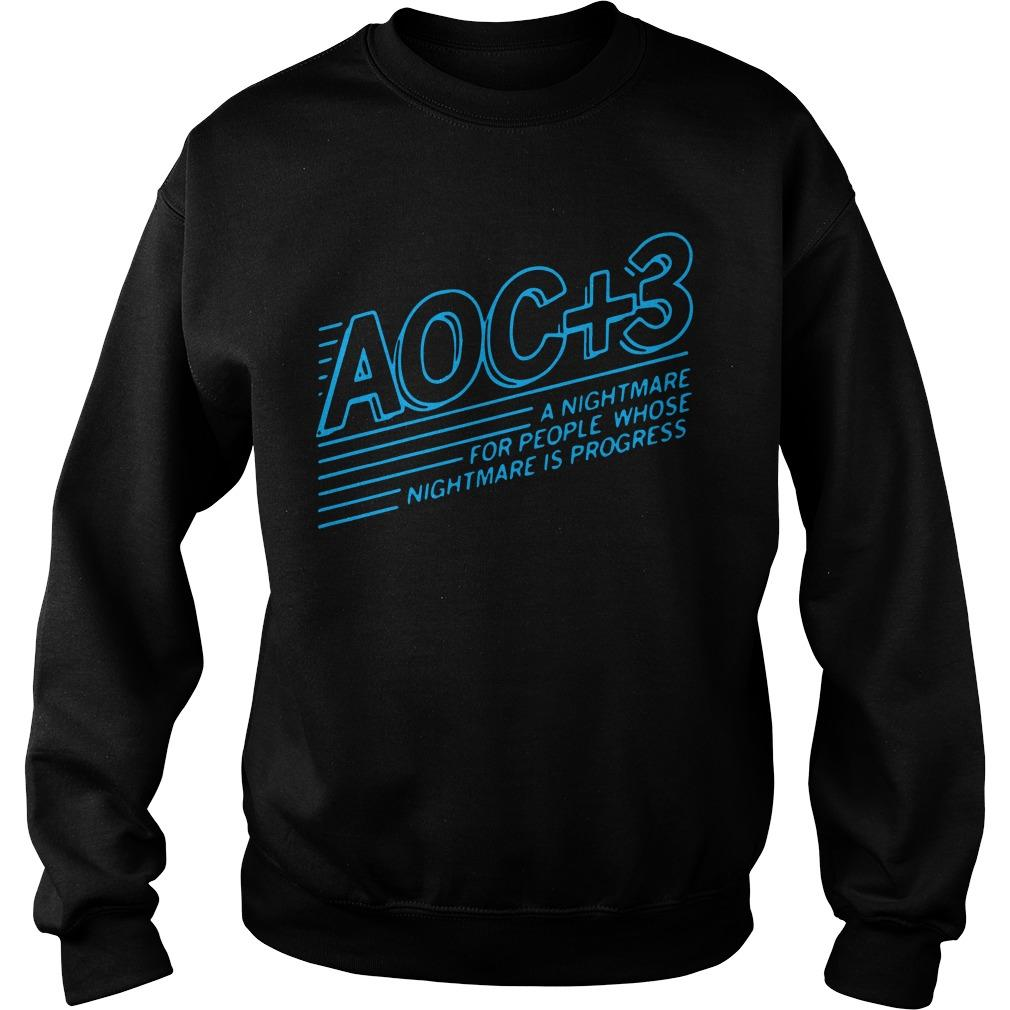 Aoc + 3 A Nightmare For People Whose Nightmare Is Progress Sweater