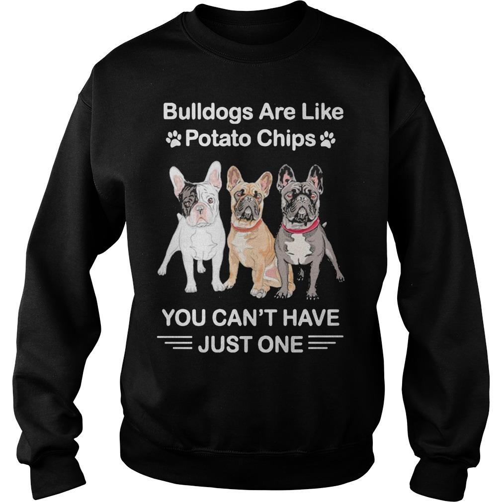 Bulldogs Are Like Potato Chips You Can't Have Just One Sweater
