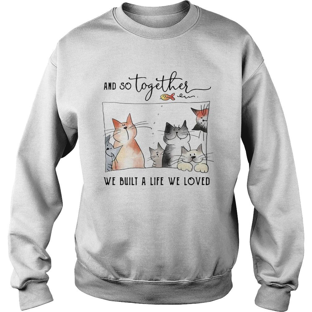 Cats And So Together We Built A Life We Loved Sweater