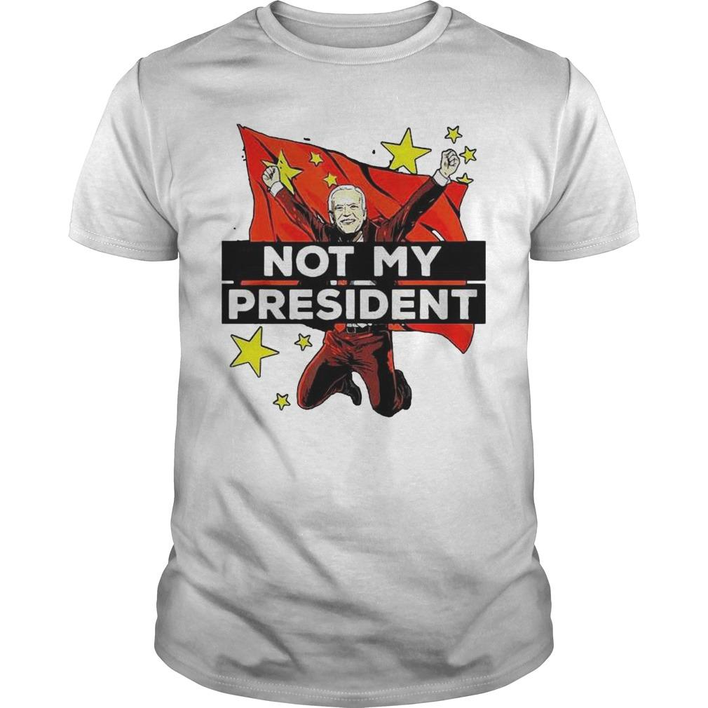 China Joe Biden Is Not My President Shirt