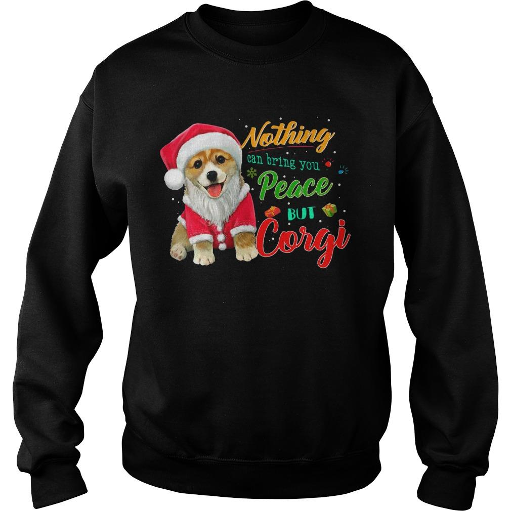Christmas Nothing Can Bring You Peace But Corgi Sweater