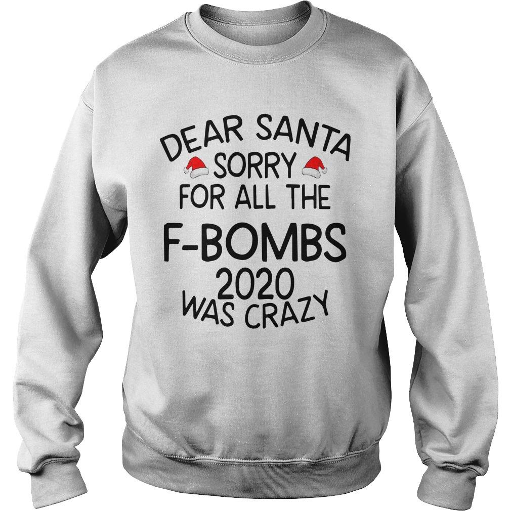 Dear Santa Sorry For All The F Bombs 2020 Was Crazy Sweater