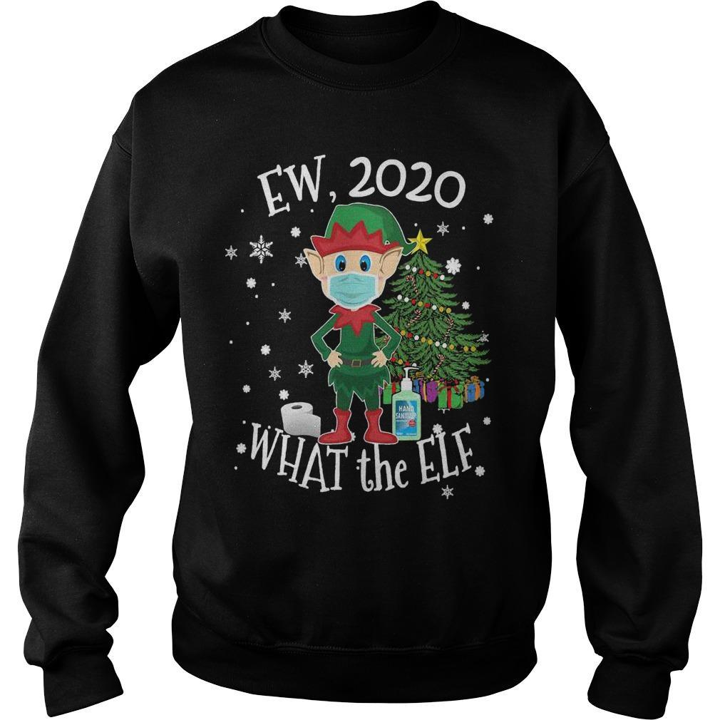 Ew 2020 What The Elf Sweater
