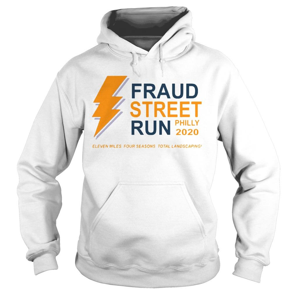 Fraud Street Run Philly 2020 Eleven Miles Four Seasons Total Landscaping Hoodie