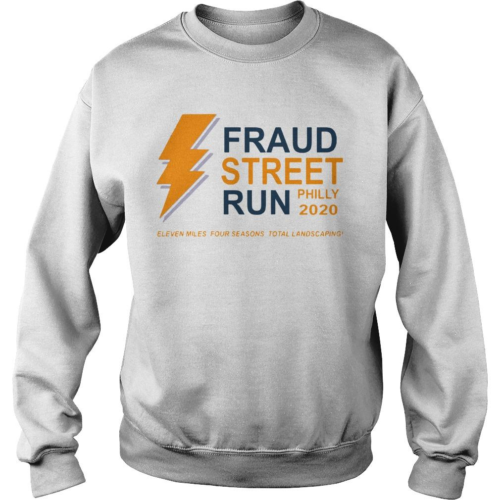 Fraud Street Run Philly 2020 Eleven Miles Four Seasons Total Landscaping Sweater