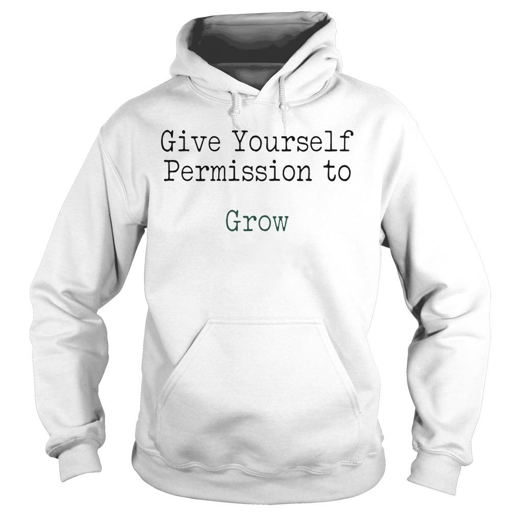 Give Yourself Permission To Grow Hoodie