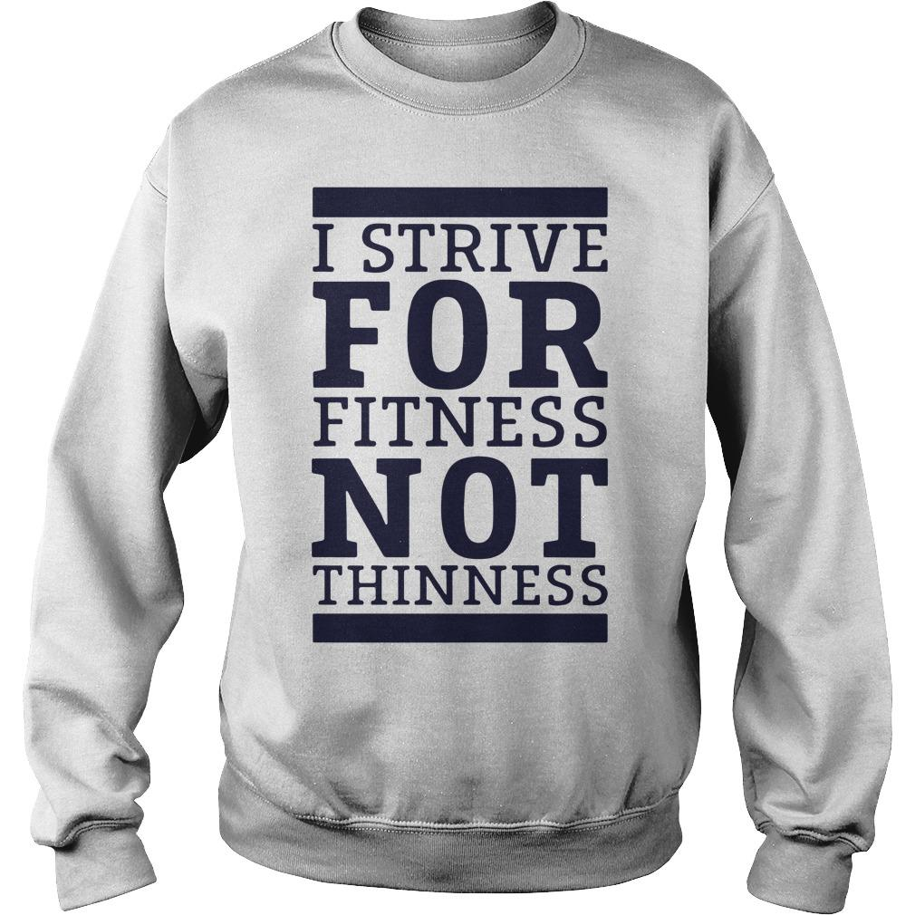 I Strive For Fitness Not Thinness Sweater