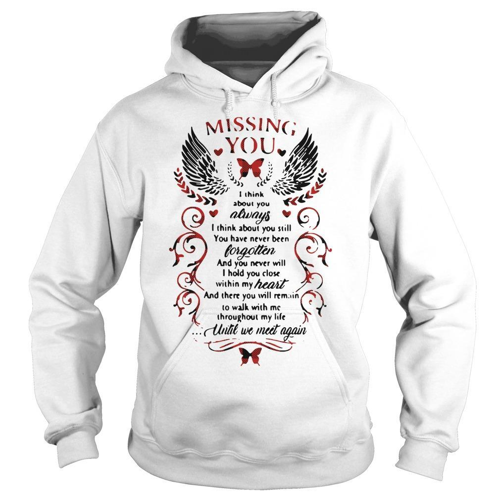 Missing You I Think About You Always I Think About You Still Hoodie