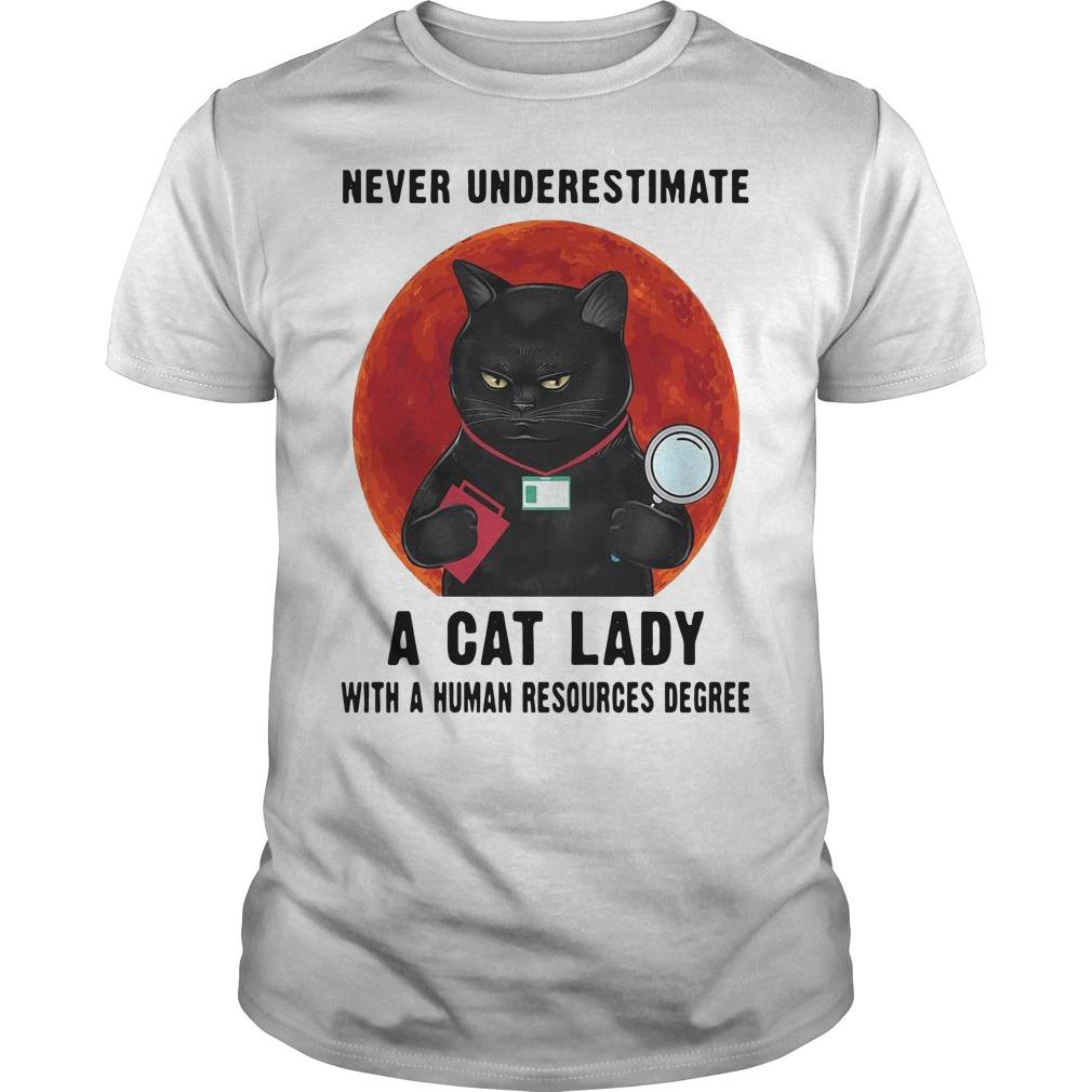 Never Underestimate A Cat Lady With A Human Resources Degree Shirt