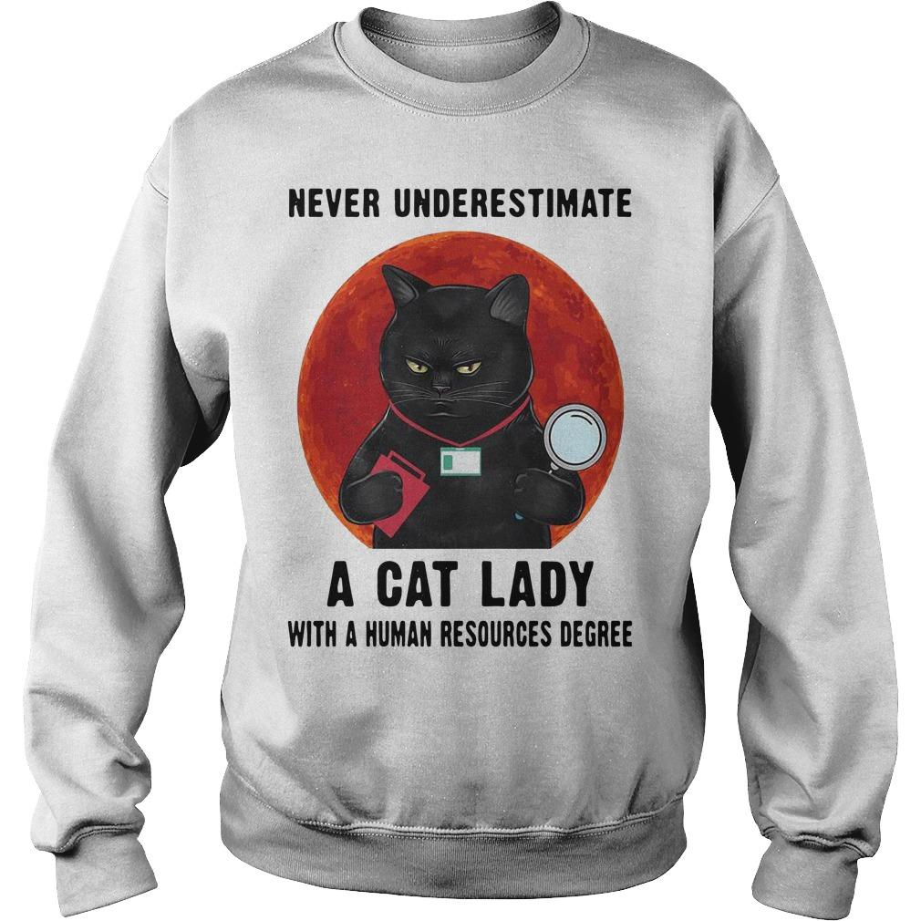 Never Underestimate A Cat Lady With A Human Resources Degree Sweater