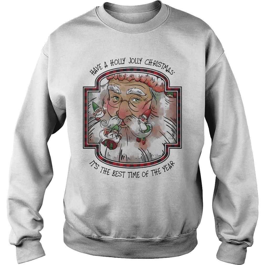 Santa Have A Hooly Jolly Christmas It's The Best Time Of The Year Sweater