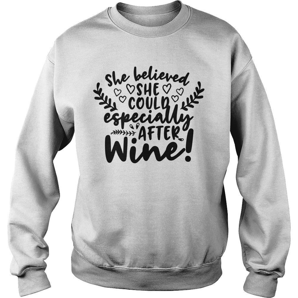 She Believed She Could Especially After Wine Sweater