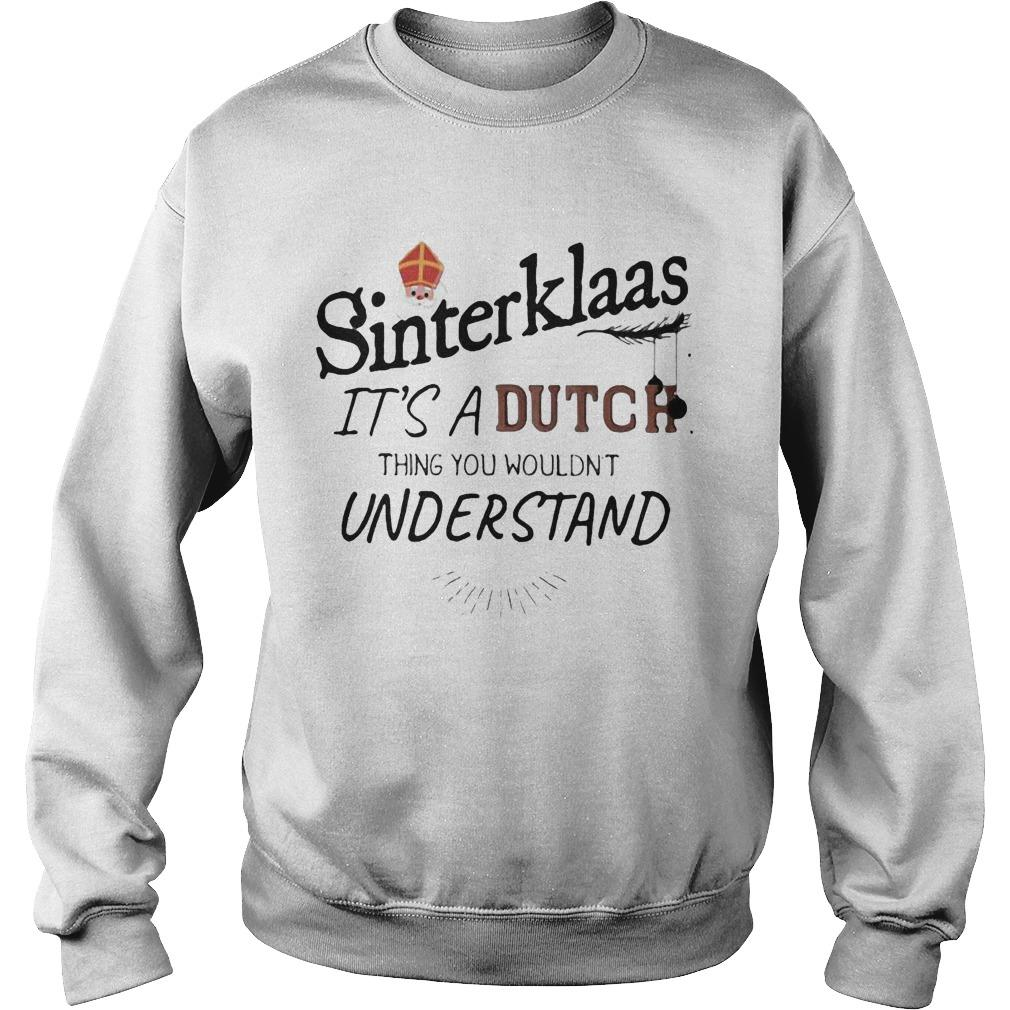 Sinterklaas It's A Dutch Thing You Wouldn't Understand Sweater
