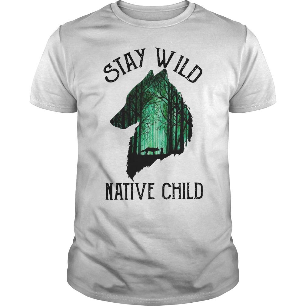 Stay Wild Native Child Shirt