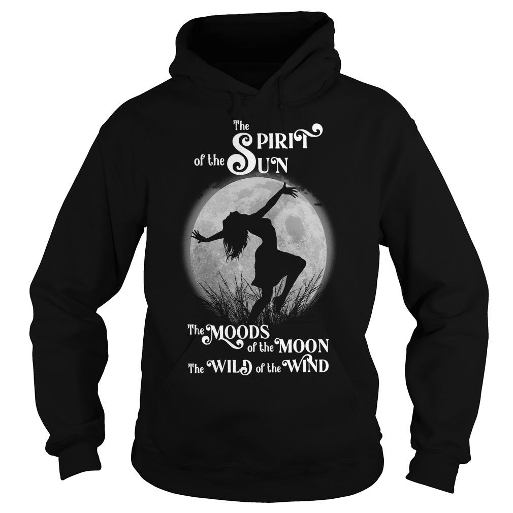 The Spirit Of The Sun The Moods Of The Moon The Wild Of The Wind Hoodie