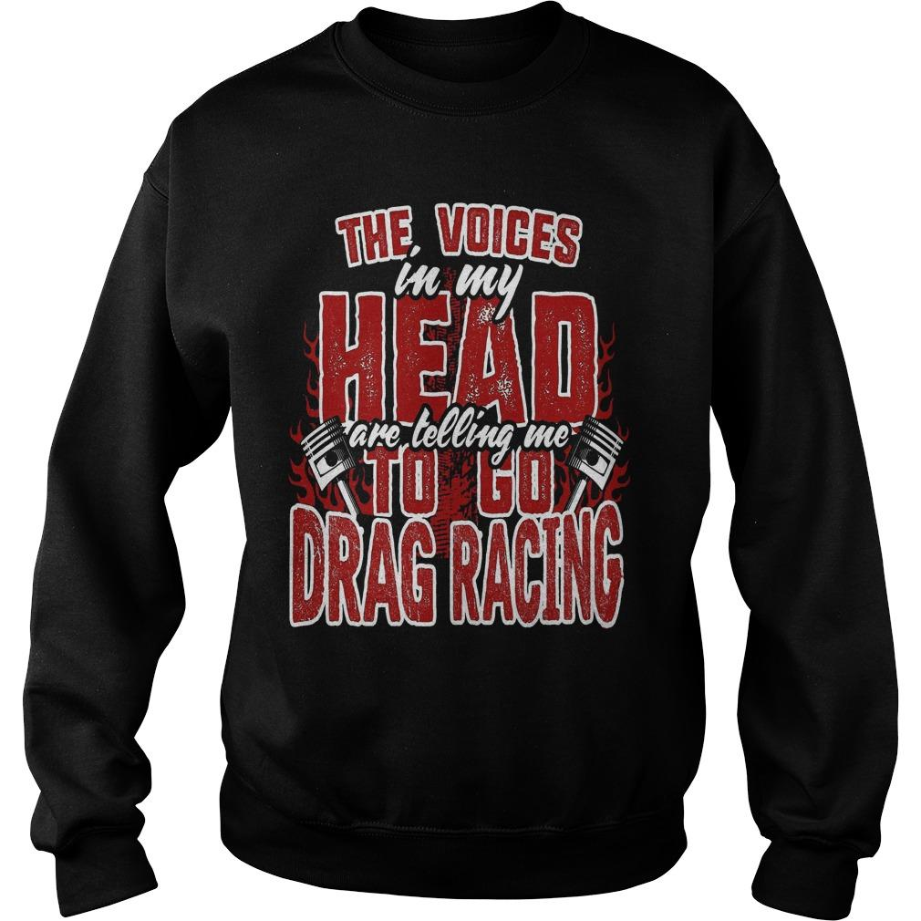 The Voices In My Head Are Telling Me To Go Drag Racing Sweater