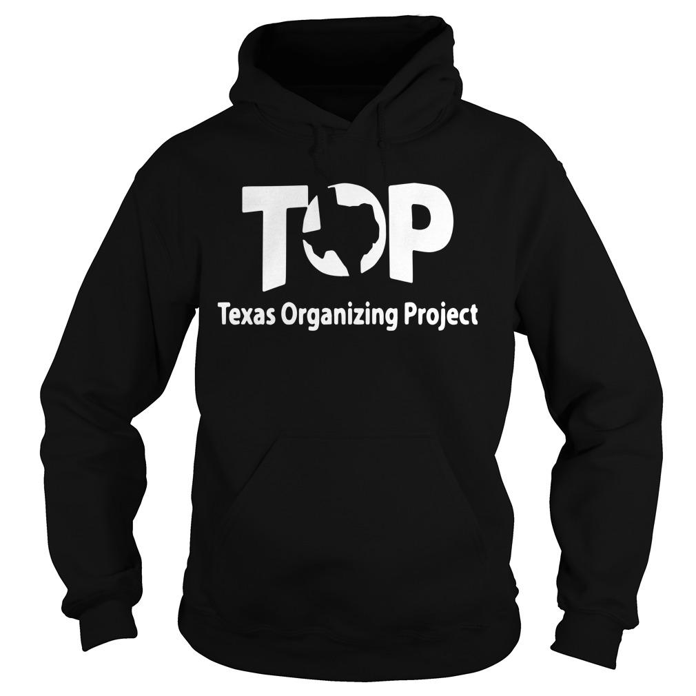 Top Texas Organizing Project Hoodie
