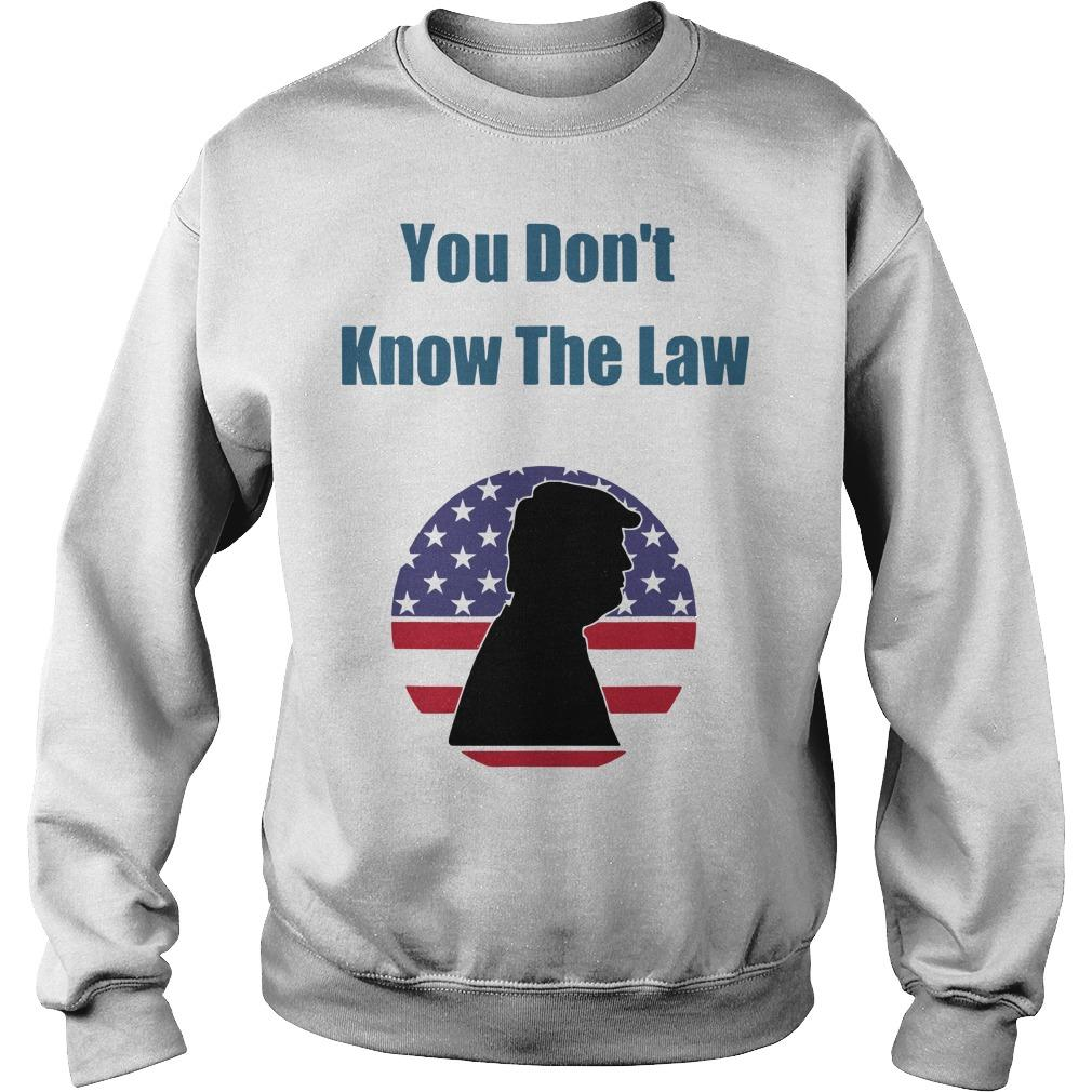 Trump You Don't Know The Law Sweater