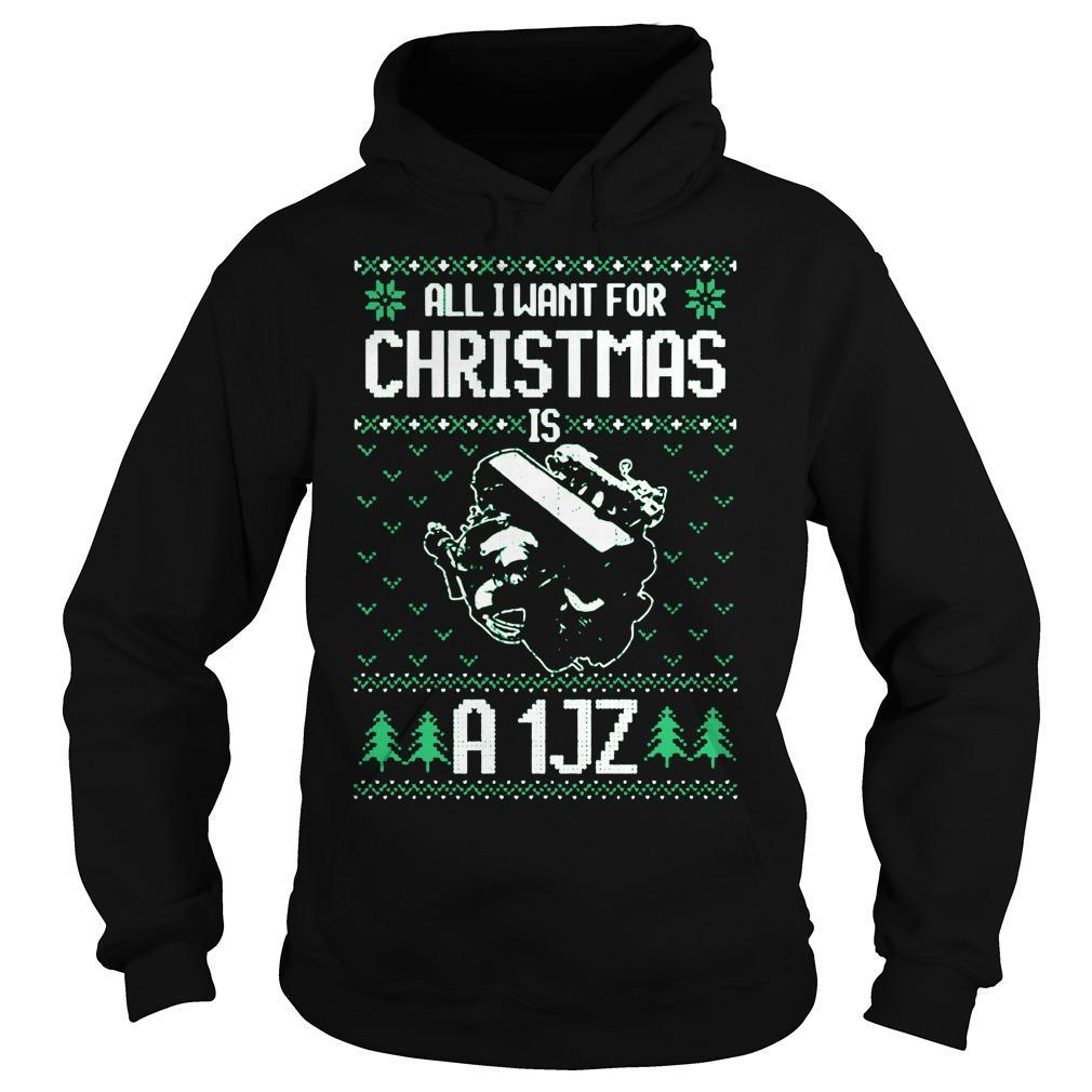 Ugly All I Want For Christmas Is A 1jz Hoodie
