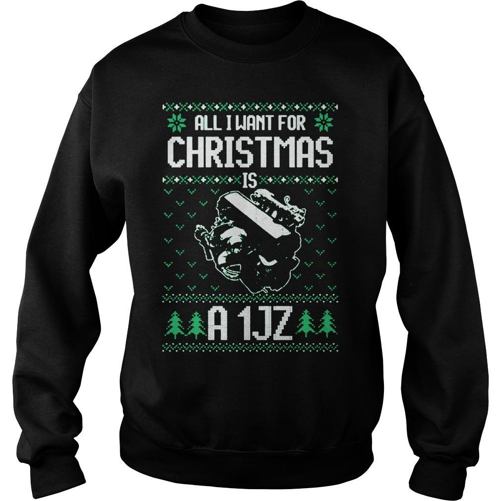 Ugly All I Want For Christmas Is A 1jz Sweater