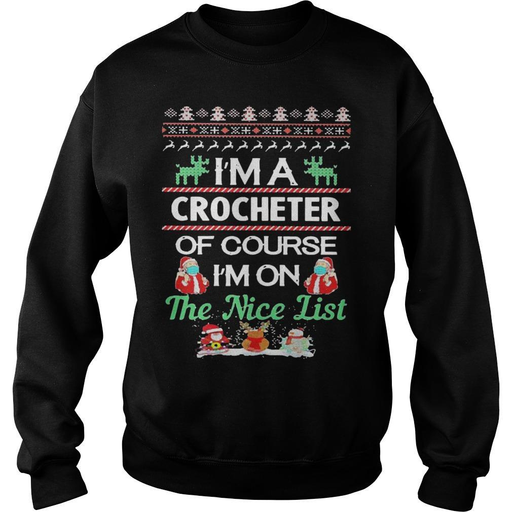 Ugly Christmas I'm A Crocheter Of Course I'm On The Nice List Sweater