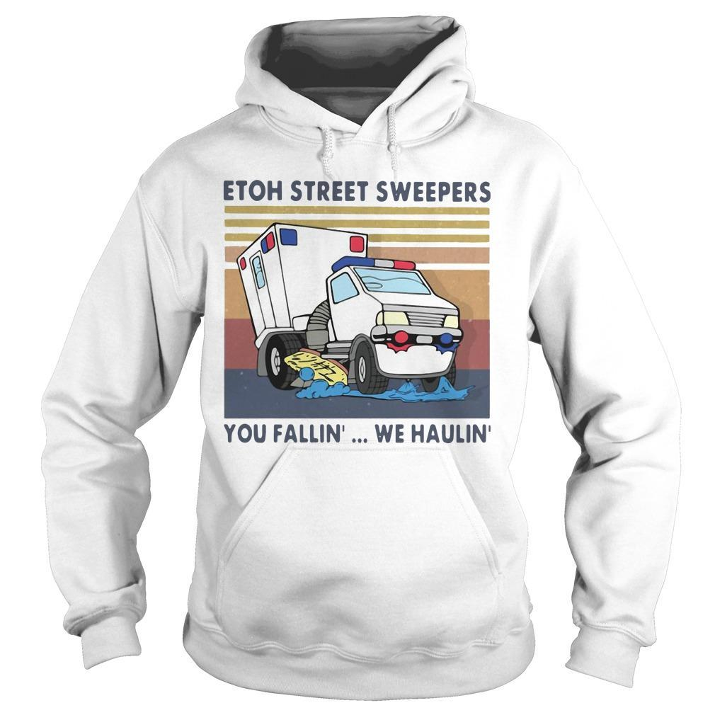 Vintage Etoh Street Sweepers You Fallin' We Haulin' Hoodie