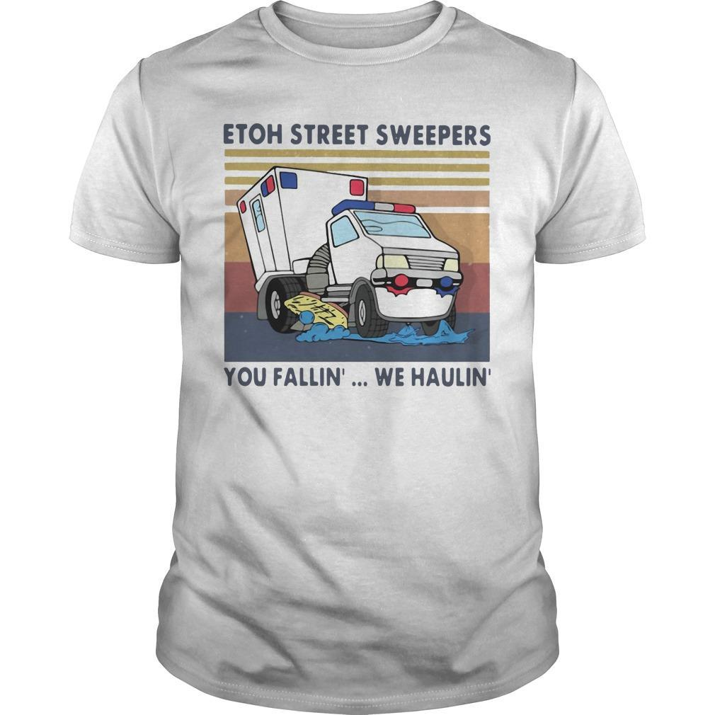 Vintage Etoh Street Sweepers You Fallin' We Haulin' Shirt