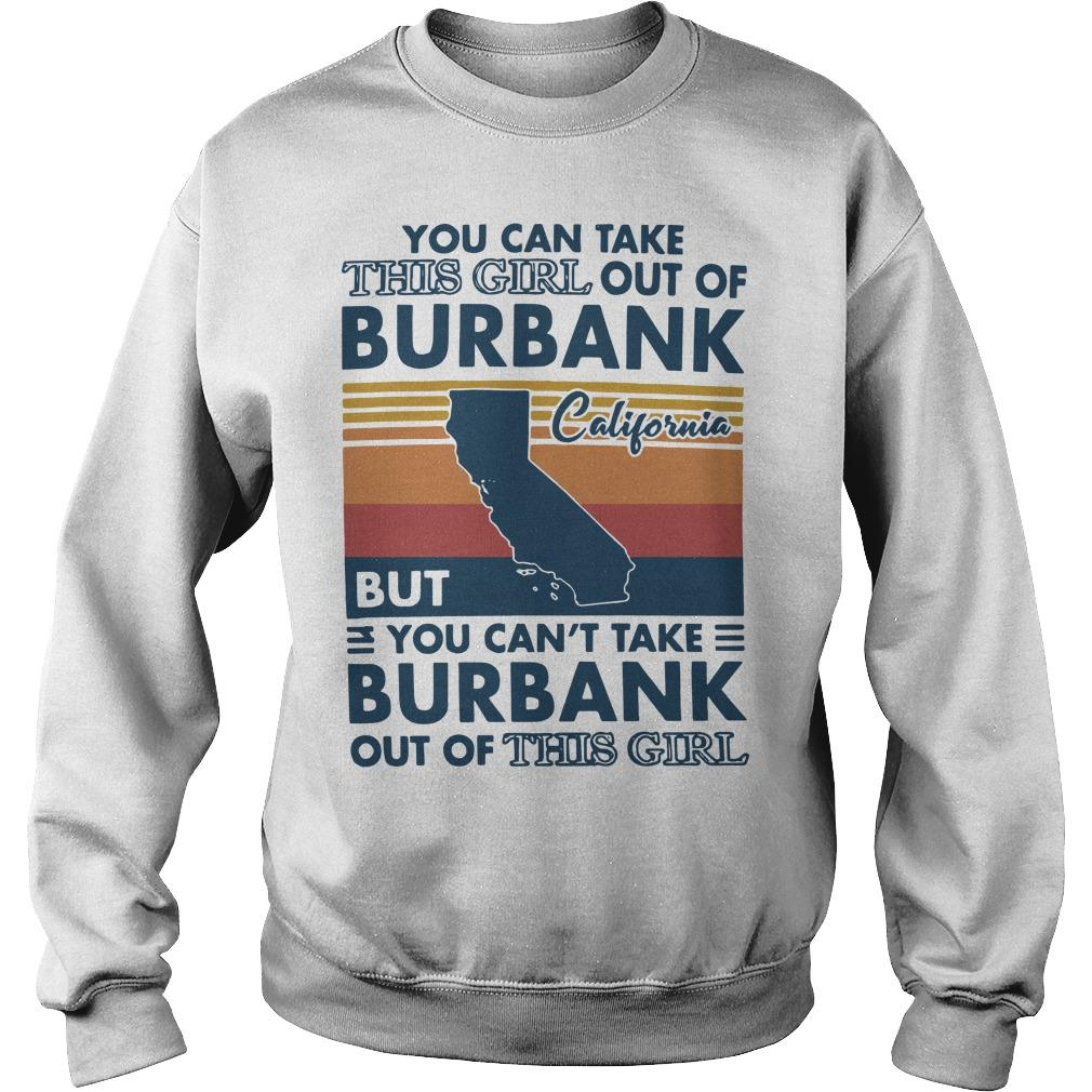 Vintage You Can Take This Girl Out Of Burbank But You Can't Take Burbank Sweater