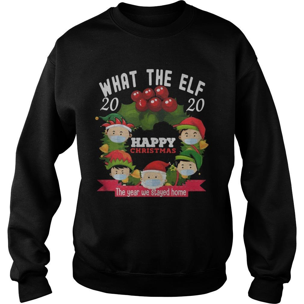 What The Elf 2020 Happy Christmas The Year We Stayed Home Sweater