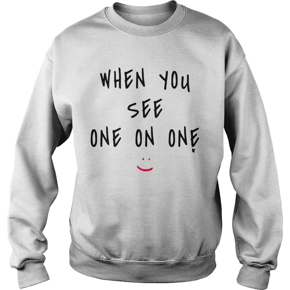 When You See One On One Sweater