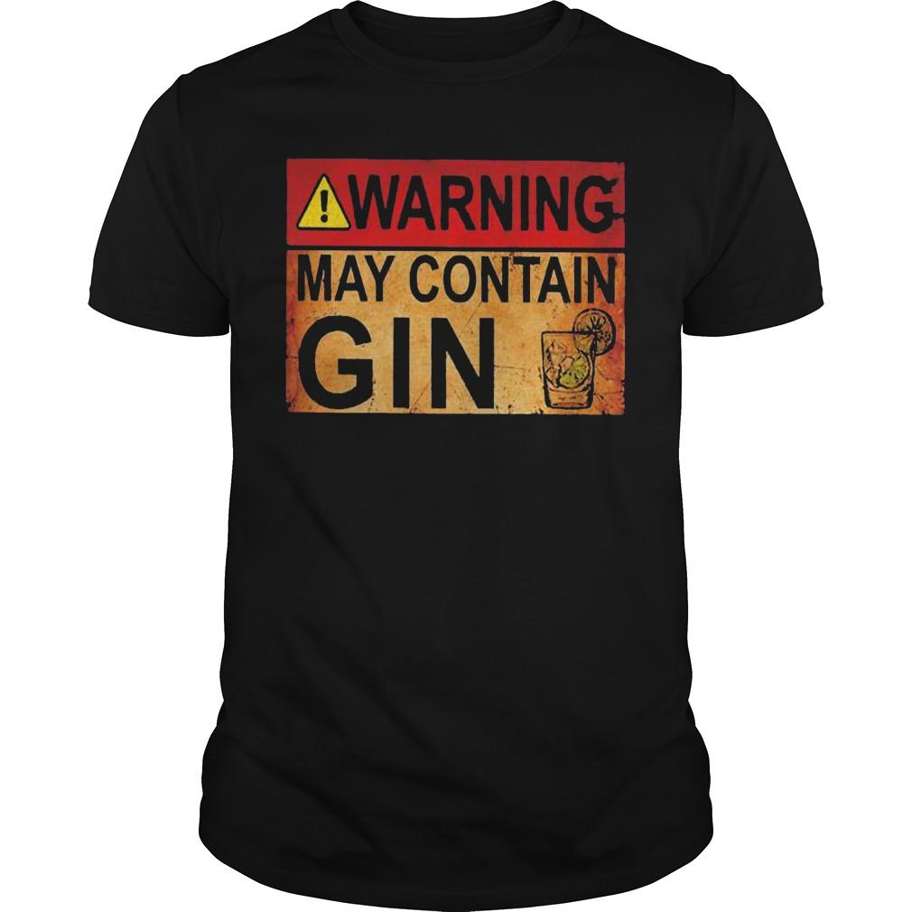 Wine Warning May Contain Gin Shirt