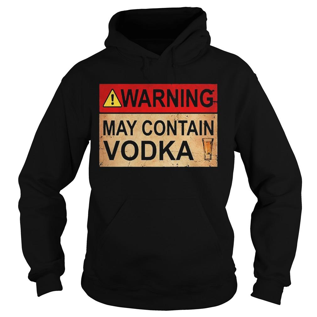 Wine Warning May Contain Vodka Hoodie
