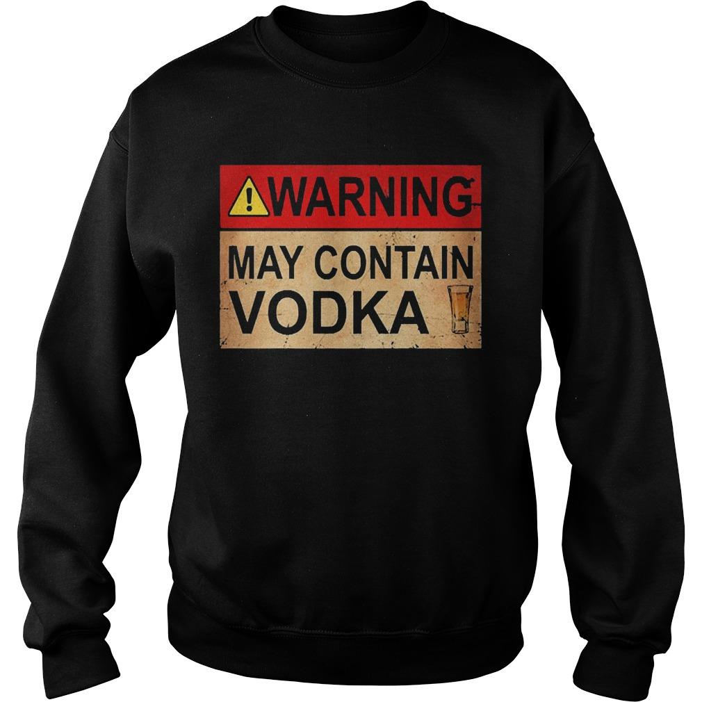 Wine Warning May Contain Vodka Sweater