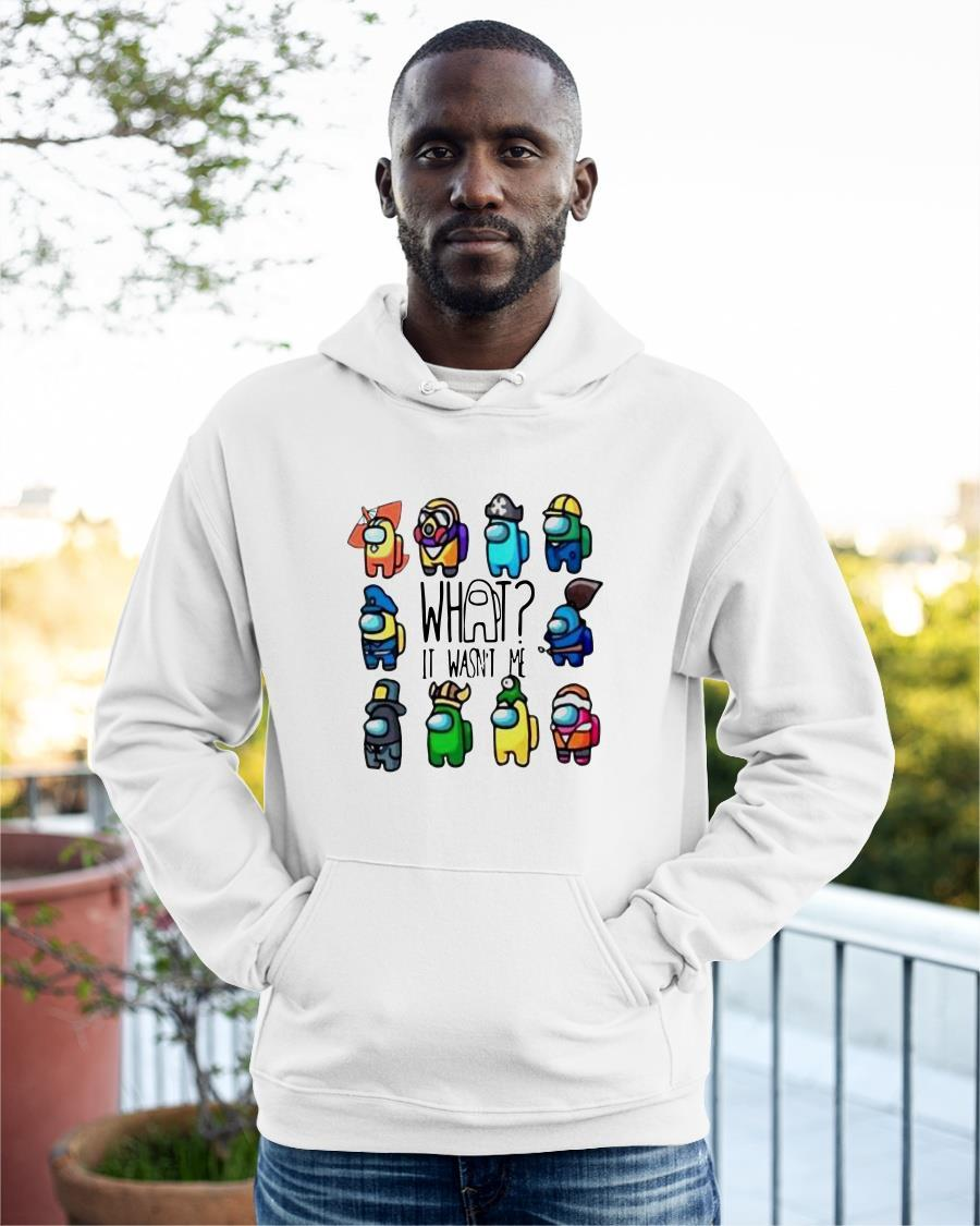 Among Us What It Wasn't Me Funny Hoodie