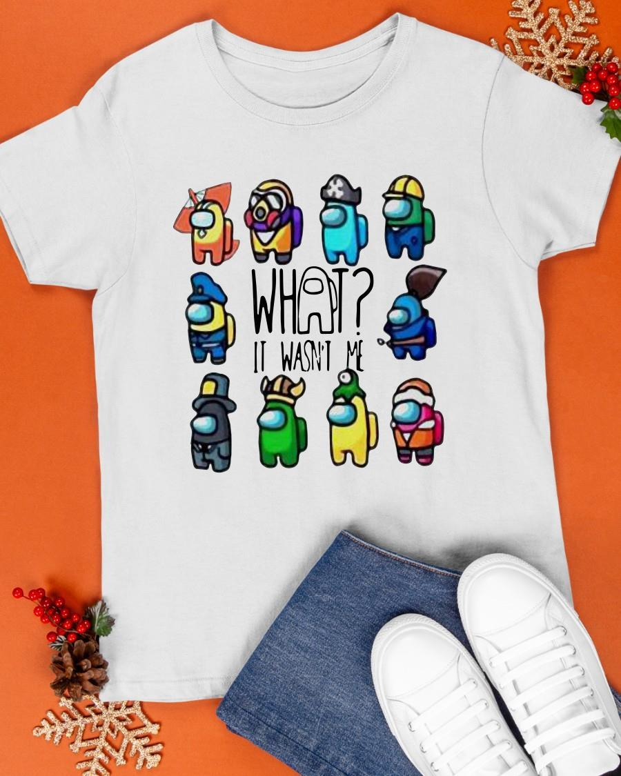 Among Us What It Wasn't Me Funny Shirt