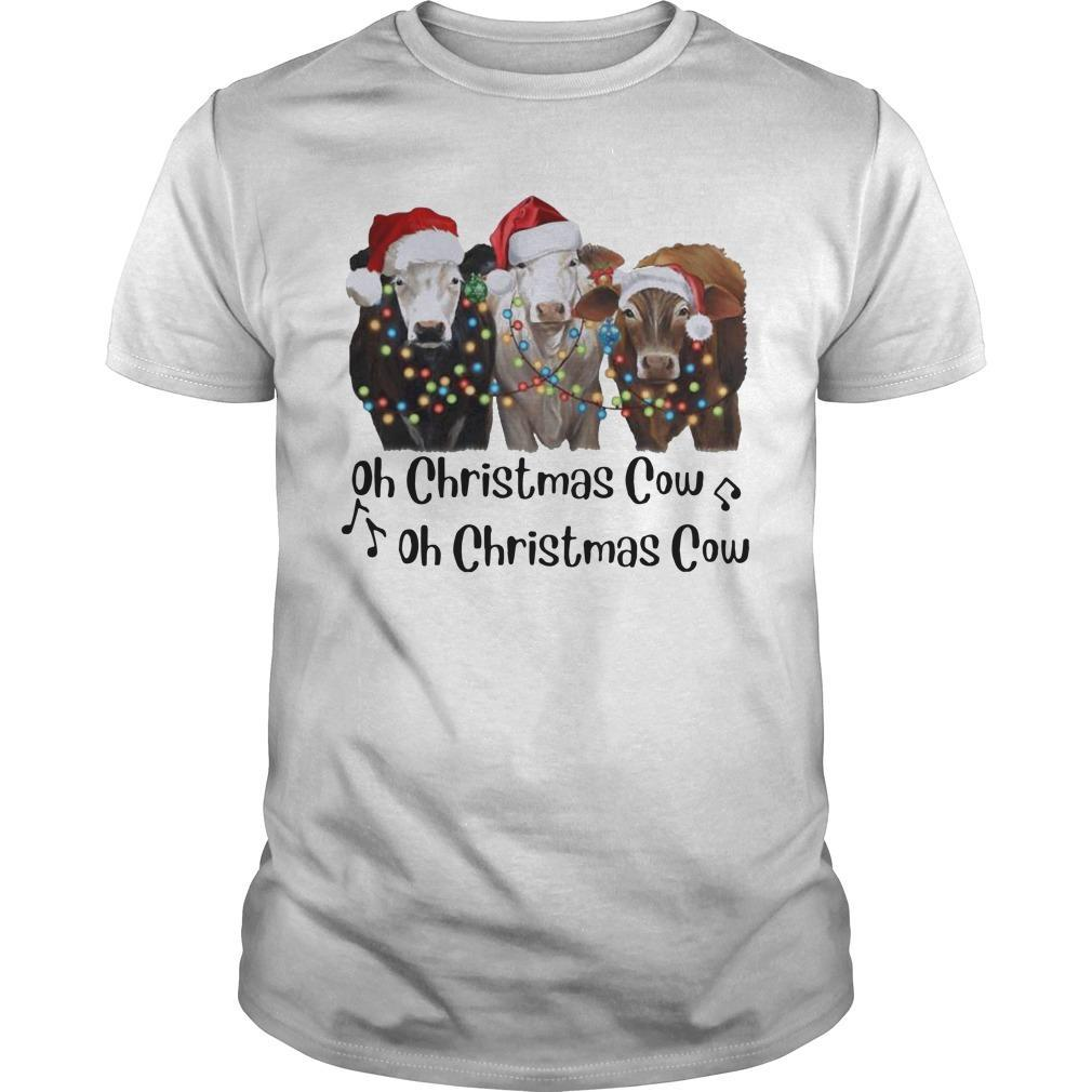 Oh Christmas Cow Oh Christmas Cow Shirt