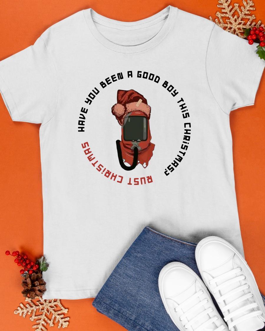 Rust Christmas Have You Been A Good Boy This Christmas Shirt