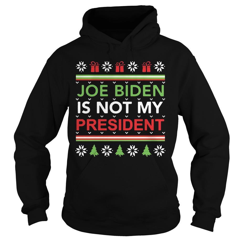 Ugly Christmas Joe Biden Is Not My President Hoodie