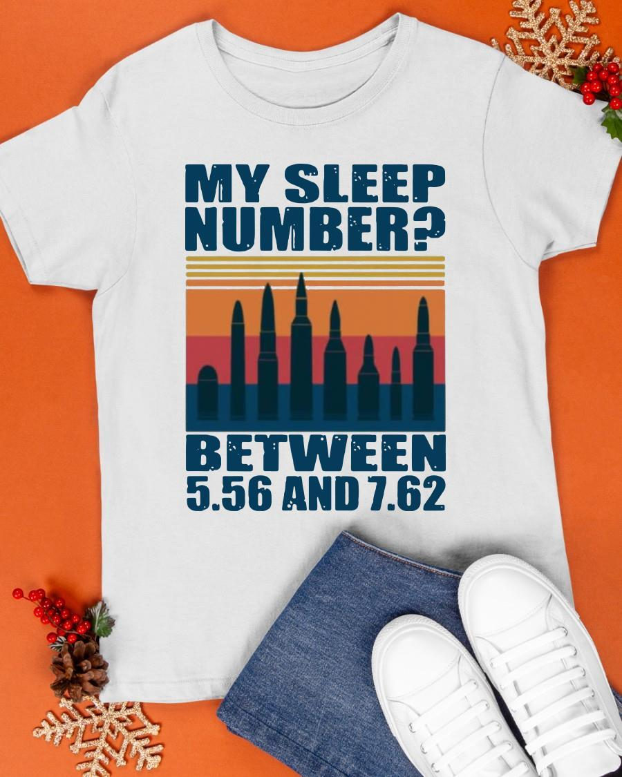 Vintage My Sleep Number Between Bullet 5.56 And 7.62 Shirt