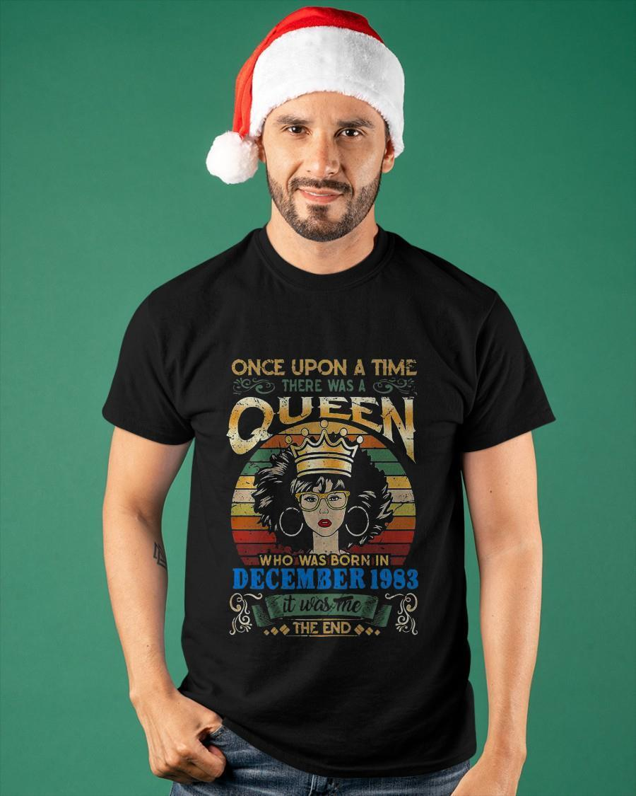 Vintage Once Upon A Time There Was A Queen Who Was Born In December 1983 Shirt