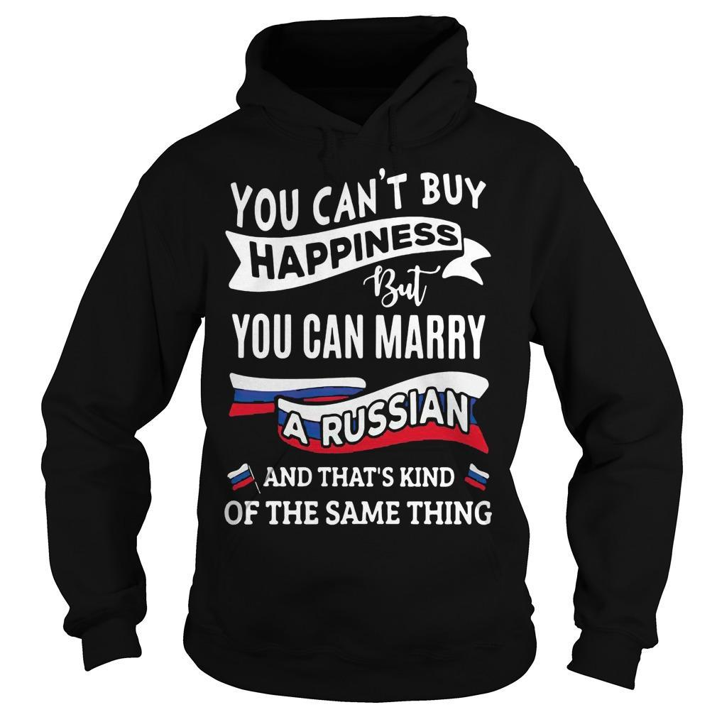 You Can't Buy Happiness But You Can Marry A Russian Hoodie