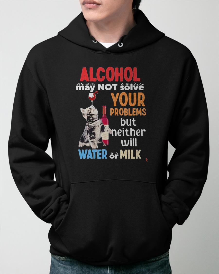 Alcohol May Not Solve Your Problems But Neither Will Water Or Milk Cat And Wine Hoodie