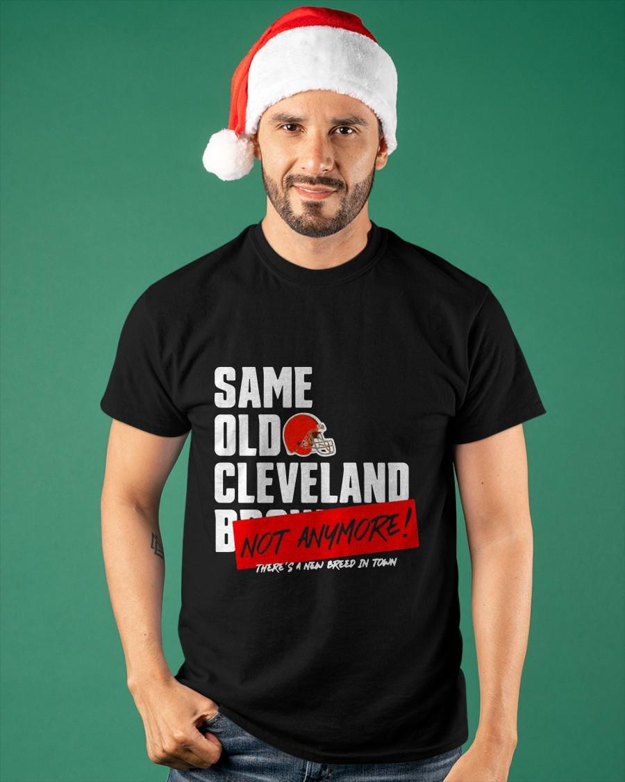 Cleveland Browns Same Old Cleveland Not Anymore Shirt